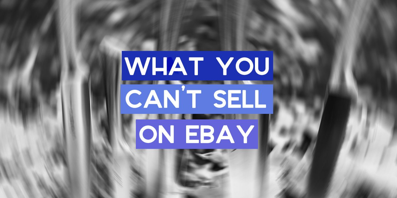 All The Things You Re Not Allowed To Sell On Ebay Probably Busy